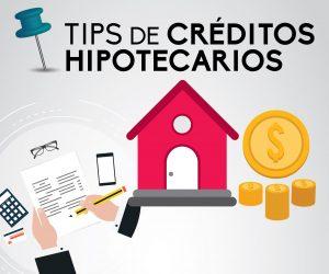 Tips de Créditos Hipotecarios
