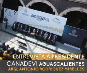 ENTREVISTA A PRESIDENTE CANADEVI AGUASCALIENTES