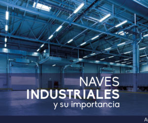 NAVES INDUSTRIALES y su importancia