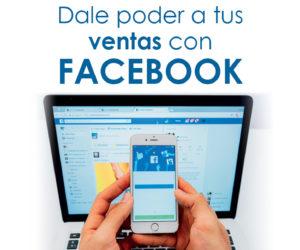 Dale poder a tus ventas con Facebook